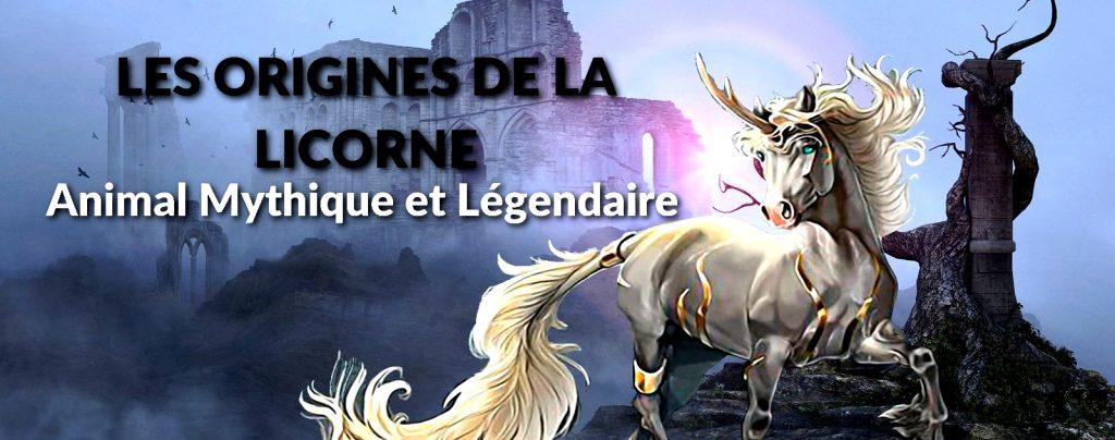 LES ORIGINES DE LA LICORNE